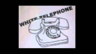 White Telephone - Track01 / Test Brain