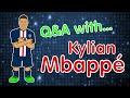 😎Kylian Mbappe - Q&A😎