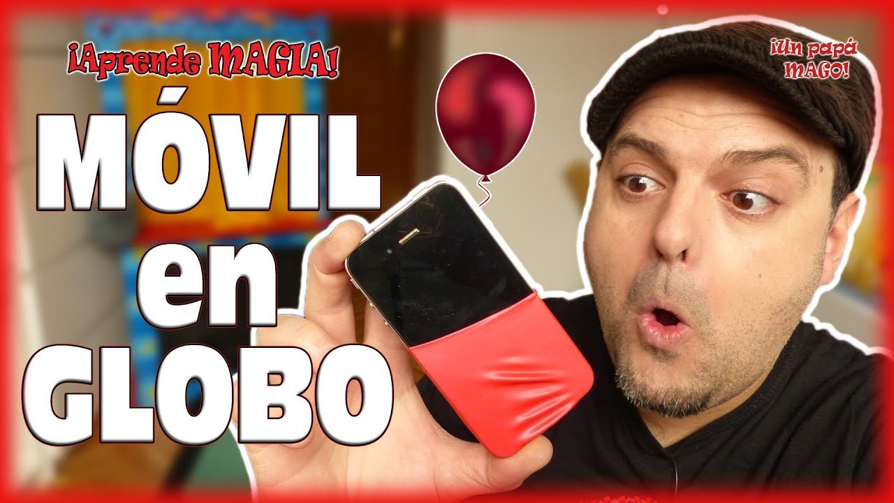 TRUCO DE MAGIA | MÓVIL EN GLOBO | APRENDE MAGIA | Is Family Friendly