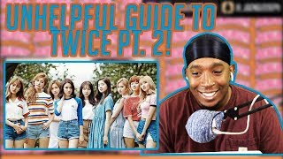 An UnHelpful Guide To Twice Members Pt 2