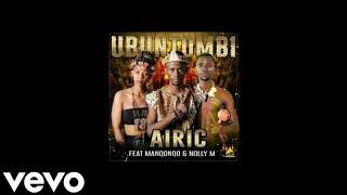 Airic – Ubuntombi Ft. Manqonqo & Nolly M (Official Audio)