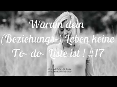 """#17 Warum dein (Beziehungs-) Leben keine """"To-Do-Liste"""" ist!"""