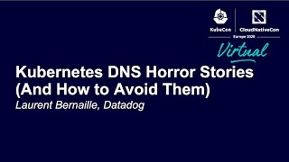 Kubernetes DNS Horror Stories (And How to Avoid Them) - Laurent Bernaille, Datadog
