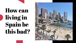 Is Living In Spain As Bad As This?