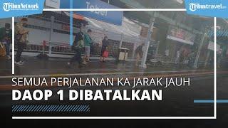 Seluruh Perjalanan KA Jarak Jauh Daop 1 Jakarta Batal, Berikut Daftar Keberangkatan KA yang Batal
