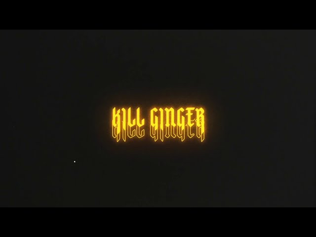 KILL GINGER – verden min er sinnsyk