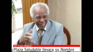 Dr. Franz Medard La Plaza Saludable Llevara su Nombre (Ing. Huergo)