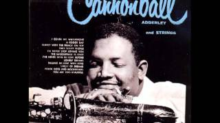 Cannonball Adderley - I Cover The Waterfront