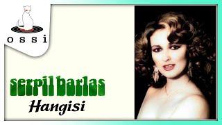 Serpil Barlas / Hangisi