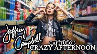 PHOTOVLOG #12 | Jeffrey Campbell - Capítulo 3: Crazy Afternoon