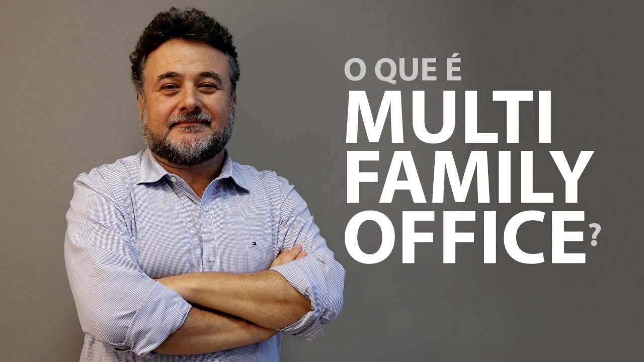 O que é um Multi Family Office?