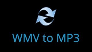 How to Convert WMV to MP3 Quickly in High Quality