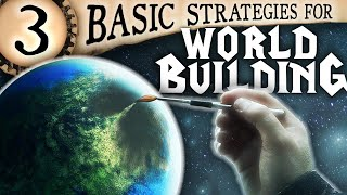 3 Worldbuilding Methods to Improve Your Craft — Worldbuilding Series