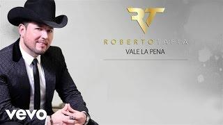 Roberto Tapia   Vale La Pena (Lyric Video)