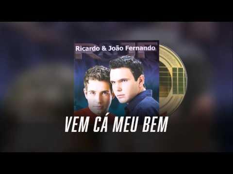 Vem Cá Meu Bem - Ricardo & João Fernando