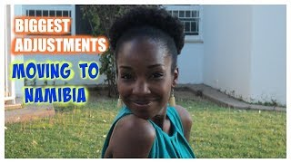 Biggest Adjustments To Living In Namibia | African American Expat | Throwbacks