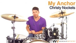 My Anchor - Christy Nockels - Drum Tutorial