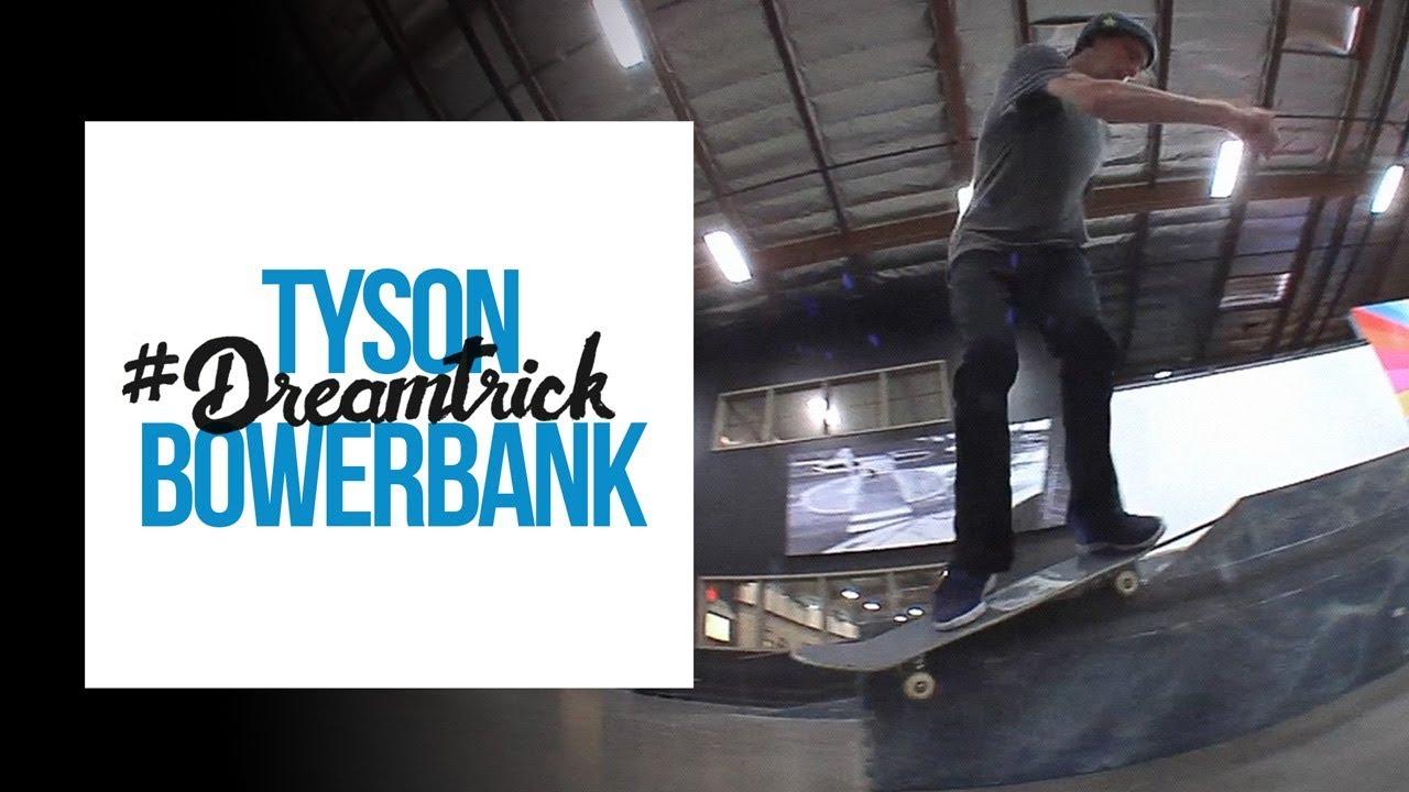 Tyson Bowerbank's #DreamTrick - The Berrics