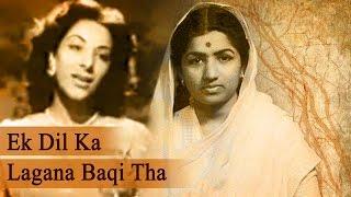 Ek Dil Ka Lagana Baqi Tha by Lata Mangeshkar - Anokha