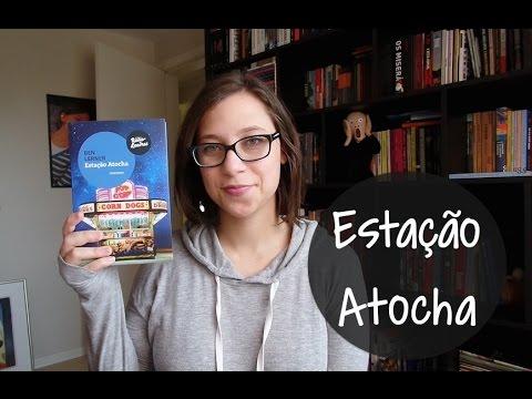 Estação Atocha - Vamos falar sobre livros? #191