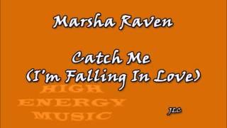 Marsha Raven   Catch Me (I'm Falling In Love) (1983)