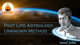 Past Life Astrology Unknown Method by Sunil John