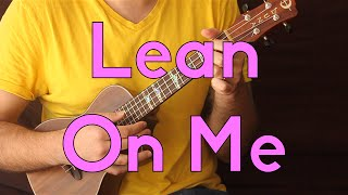 Easy Ukulele - Lean On Me - Bill Withers - Beginner Songs w/Tabs and Play-a-long