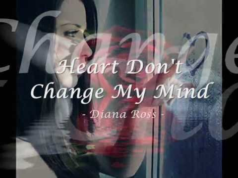 Heart Don't Change My Mind - Diana Ross