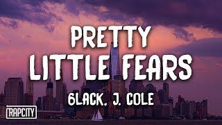 6LACK   Pretty Little Fears Ft. J. Cole (Lyric Video)