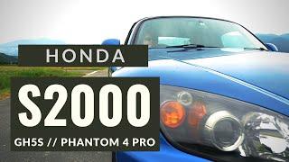 Honda S2000 - LUMIX GH5S // DJI PHANTOM 4 PRO