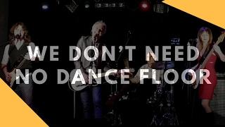 We Don't Need No Dance Floor (John Pippus Band)