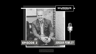HOW TO BECOME a Booking Agent in Music | Jordan Powley | Go Produce S1E2