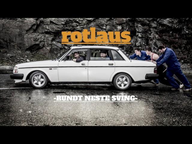 Rotlaus – Neste sving