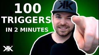 100 TRIGGERS. 2 MINUTES.