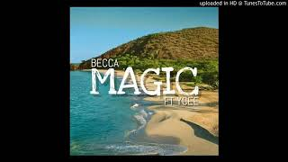 Becca  Ft  Ycee (Magic Official Audio )