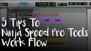 5 Tips to Ninja Speed Pro Tools Workflow
