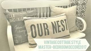 Vintage Cottage Style| Master Bedroom Decor| 2017