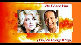 Paul Anka duet with Dolly Parton - Do I Love You (Yes, In Every Way)