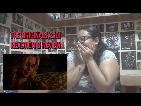 The Originals 2x01 REACTION & REVIEW