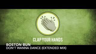 Boston Bun   Don't Wanna Dance (Extended Mix)