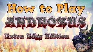 How to Play Androxus: Extra Edgy Edition [parody]