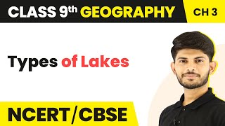 Types Of Lakes | Drainage | Geography | Class 9 | Magnet Brains