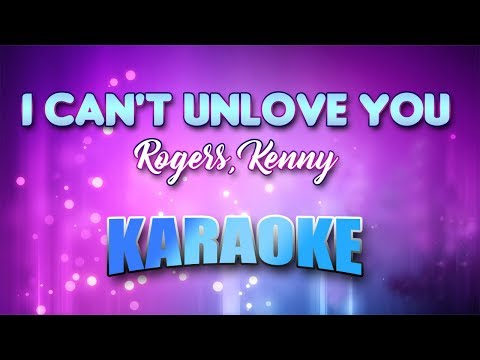 Rogers, Kenny - I Can't Unlove You (Karaoke version with Lyrics)