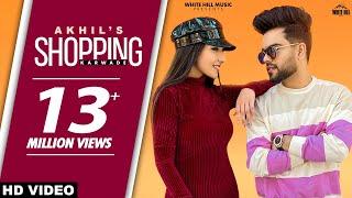 AKHIL : Shopping Karwade (Official Video) BOB   Sukh Sanghera   New Punjabi Songs 2021