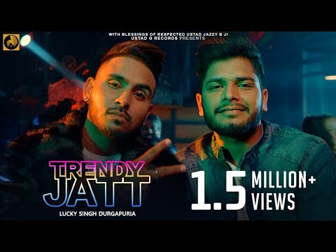 Trendy Jatt | Lucky Singh Durgapuria Ft. Deep Royce | New Punjabi Songs 2018 | Ustad G Records
