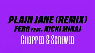 ASAP Ferg Ft Nicki Minaj    Plain Jane Remix (Chopped And Screwed)
