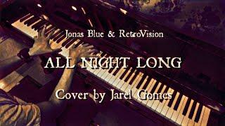 Jonas Blue & RetroVision   All Night Long (Jarel Gomes Piano)