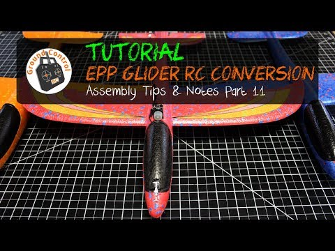 Tutorial Part 11 - $4 Glider EPP 48cm RC Conversion - Assembly Tips & Notes