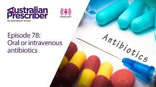 E78 – Oral or intravenous antibiotics