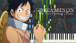 """One Piece Opening 23 Piano """"DREAMIN'ON by Da-iCE"""""""